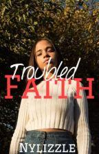 Troubled Faith (Malak Watson FF) by ItzGoddess