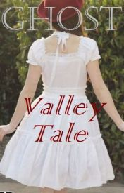 Ghost Valley Tale by Isa-Incorporated