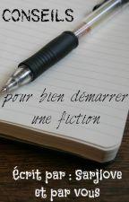 Conseils pour bien démarrer une fiction by sarjlove
