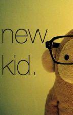 New Kid by nevertoolate