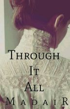 Through It All (#Wattys2016) by madairifa