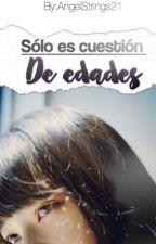 •Solo Es cuestion De Edades•(Chunji ,Niel y Tu) by AngelStrings21