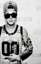 Bieber's Bitch Is Back ||Justin Bieber|| by JileyWillSlayAll