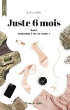 Juste 6 mois by Lillyelly