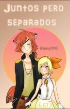 ¿Juntos Pero Separados? «Foxy & Chica » by -Swxetfx