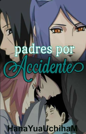 Padres por Accidente | SasuSaku❀