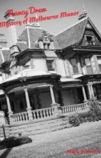 Nancy Drew: Mystery of Melbourne Manor by Mack_lynne13