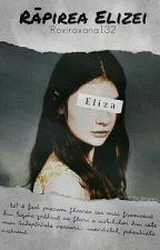 Rapirea Elizei by Roxiroxana132