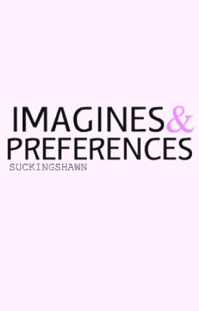 Imagines & preferences by Suckingshawn