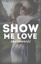 Show me love - f.s by thefoooposts