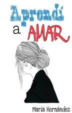 Aprendí a amar {Wattys2015} by marher98