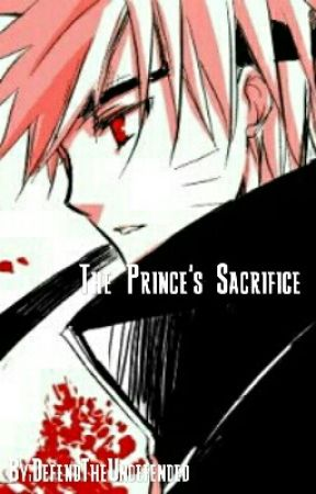 The Prince's Sacrifice by DefendTheUndefended