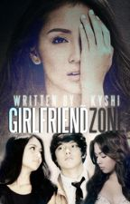 Girlfriend Zone(The Lucky Girl?) by _kyshi