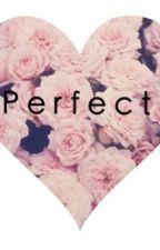 Perfect by MikaylaMassacre