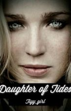 The Daughter Of Tides by tiyy_girl