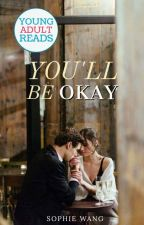 You'll Be Okay   ✓ by temperamentality