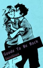 Goode To Be Back by Dazed_1344