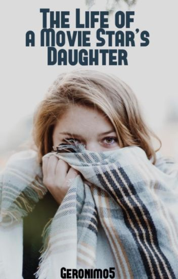 The Life of a Movie Star's Daughter