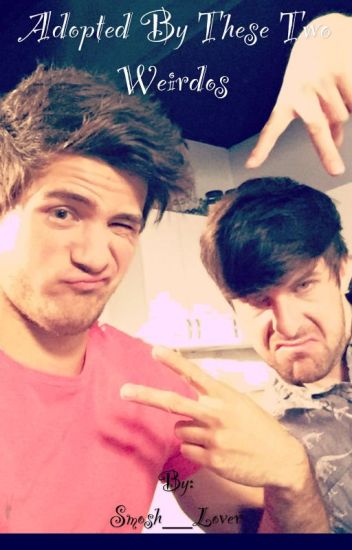 Adopted by These Two Weirdos (Smosh Fanfiction) (COMPLETED)