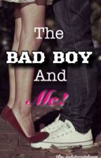 The Bad Boy and Me (Completed) by Jadeiterainbows