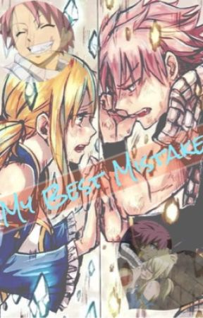 My Best Mistake (A Nalu FanFiction) - That Smile - Wattpad