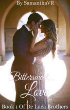Bittersweet Love by SamanthaVR