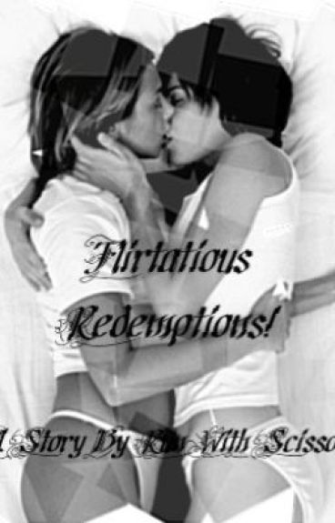 Flirtatious Redemptions (gxg)