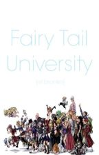 Fairy Tail University (Fairy Tail AU FanFiction) by ElBronko