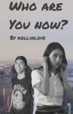 Who Are You Now by Kellinlove