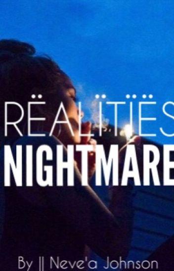 Realitie's Nightmare