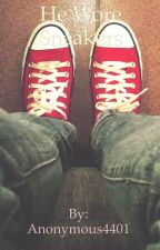 He Wore Converse by Anonymous4401