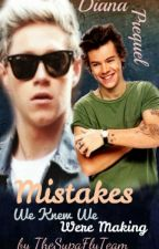 Mistakes We Knew We Were Making [Diana Prequel, Narry] by TheSupaFlyTeam