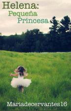 Helena: Pequeña Princesa by Mariadecervantes16