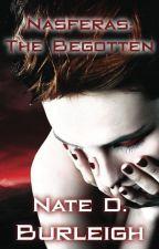 Nasferas: The Begotten by NateDBurleigh