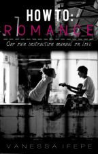 How To: Romance by FrxxcknBricks