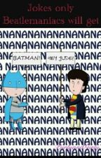Jokes Only Beatlemaniacs Will Understand by BohemianBrunette