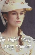 The Untold Story of Mary Seymour by shannongen17