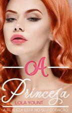 [R] A Princesa - A Princesa Vol. 1 by LolaGrant