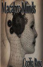 Macabre Minds by PiercedRose