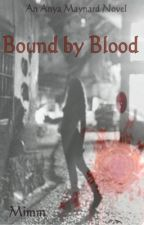 Bound by Blood (An Anya Maynard Novel) by Mimm83