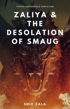 Zaliya and the Desolation of Smaug - Book II by shiv_zala