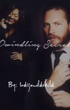 Dwindling Secrets(The Grey Area Sequel) by Indigowildchild