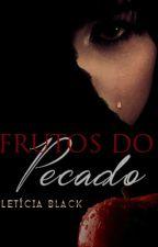 Frutos do Pecado by LeticiaBlack