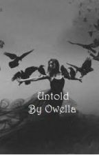 Untold (On Hold) by Owella