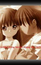 Cô Hầu! Đừng nói em không yêu tôi?! by ChikoShami