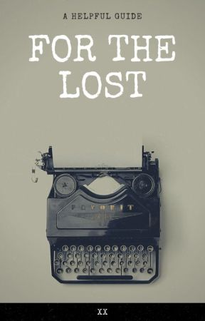 For the Lost (Advice Book) by MisjudgedDreamer