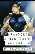 Grayson: a Nightwing Fanfiction by trulymarvelous