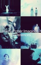 Harry Potter Imagines/ Preferences by ambeerjaye