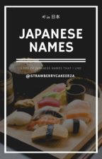 Japanese names :3      by strawberrycakeErza