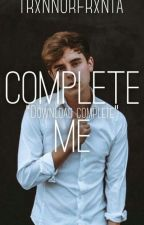 Complete Me [Tronnor] by TrxnnorFrxnta